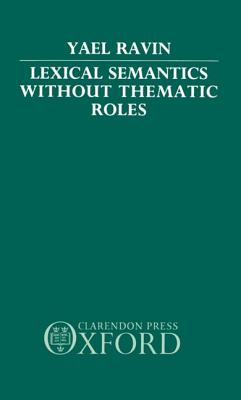 Lexical Semantics without Thematic Roles