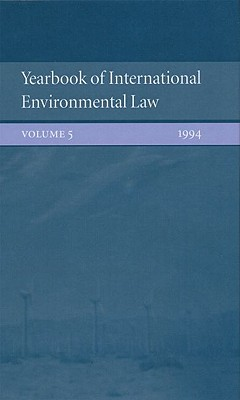 Image for Yearbook of International Environmental Law: Volume 5: 1994 (Yearbook International Environmental Law Series)