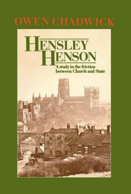 Image for Hensley Henson: A Study in the Friction between Church and State