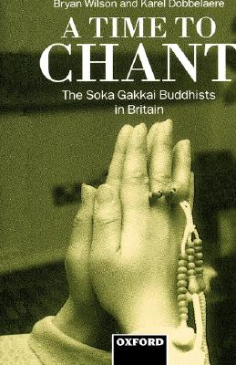Image for A Time to Chant: The Soka Gakkai Buddhists in Britain