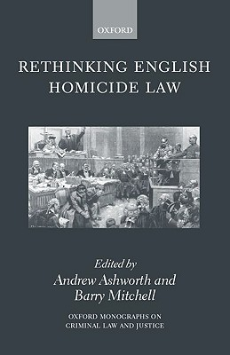 Image for Rethinking English Homicide Law (Oxford Monographs on Criminal Law and Justice)