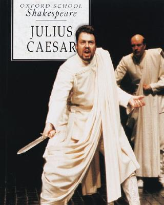 Image for Julius Caesar (Oxford School Shakespeare Series)