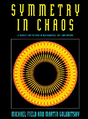 Image for Symmetry in Chaos: A Search for Pattern in Mathematics, Art, and Nature