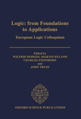Image for Logic: From Foundations to Applications: European Logic Colloquium (Oxford Science Publications)