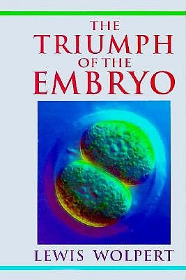 The Triumph of the Embryo, Wolpert, Lewis