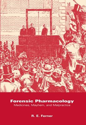 Image for Forensic Pharmacology: Medicines, Mayhem, and Malpractice (Oxford Medical Publications)