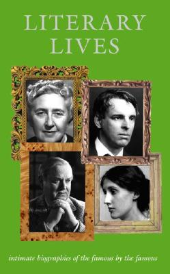 Image for Literary Lives:  Intimate Biographies of the Famous by the Famous
