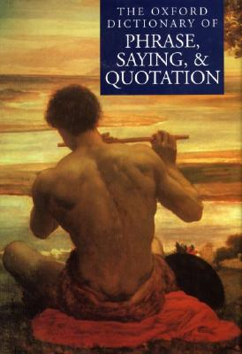 Image for The Oxford Dictionary of Phrase, Saying, and Quotation