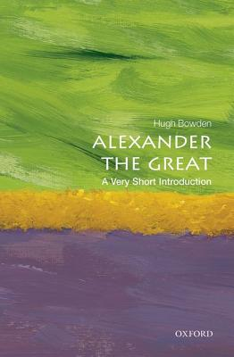 Image for Alexander the Great: A Very Short Introduction (Very Short Introductions)