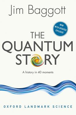 Image for Quantum Story: A history in 40 moments (Oxford Landmark Science)