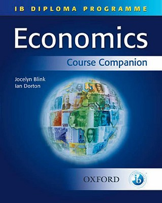 Image for IB Economics Course Companion: International Baccalaureate Diploma Programme (International Baccalaureate Course Companions)
