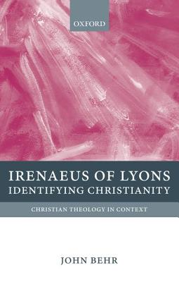 Image for Irenaeus of Lyons: Identifying Christianity (Christian Theology in Context)