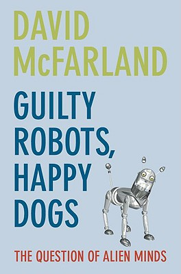 "Image for ""Guilty Robots, Happy Dogs: The Question of Alien Minds"""