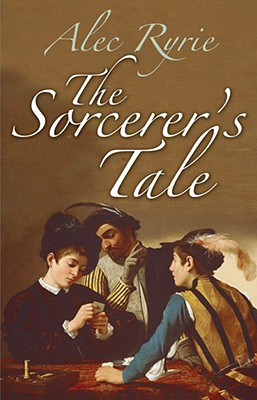 Image for The Sorcerer's Tale: Faith and Fraud in Tudor England