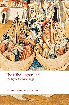 Image for The Nibelungenlied: The Lay of the Nibelungs (Oxford World's Classics)