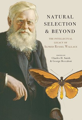 Image for Natural Selection and Beyond: The Intellectual Legacy of Alfred Russel Wallace