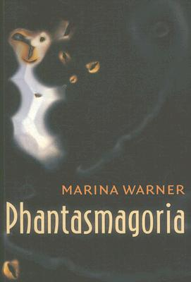 Image for Phantasmagoria: Spirit Visions, Metaphors, and Media into the Twenty-first Century