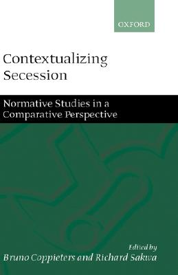 Image for Contextualizing Secession: Normative Studies in Comparative Perspective