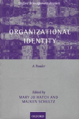 Image for Organizational Identity: A Reader (Oxford Management Readers)