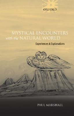 Image for Mystical Encounters with the Natural World: Experiences and Explanations
