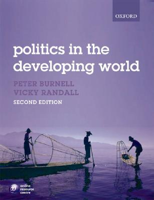 Politics in the Developing World 2nd Edition, Peter Burnell (Editor), Vicky Randall (Editor)