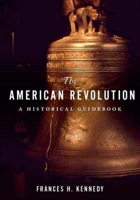 Image for The American Revolution: A Historical Guidebook