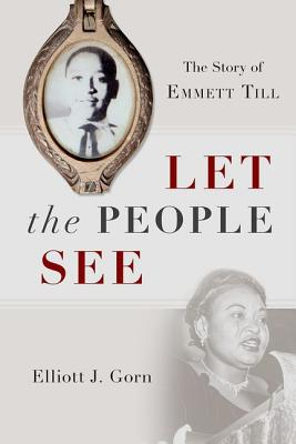 Image for Let the People See: The Story of Emmett Till