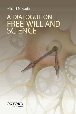 Image for Dialogue on Free Will and Science