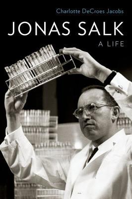 Jonas Salk: A Life, Jacobs, Charlotte DeCroes