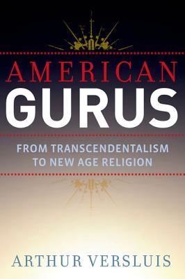 Image for American Gurus: From Transcendentalism to New Age Religion