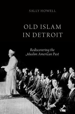 Image for Old Islam in Detroit: Rediscovering the Muslim American Past