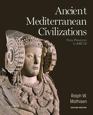 Image for Ancient Mediterranean Civilizations: From Prehistory to 640 CE