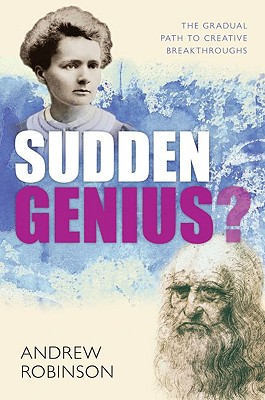 Image for Sudden Genius: The Gradual Path to Creative Breakthroughs