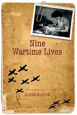 Image for Nine Wartime Lives: Mass Observation and the Making of the Modern Self