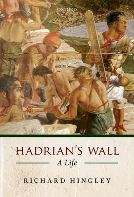 Image for Hadrian's Wall: A Life [Hardcover] Hingley, Richard