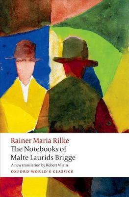 The Notebooks of Malte Laurids Brigge (Oxford World's Classics), Rilke, Rainer Maria