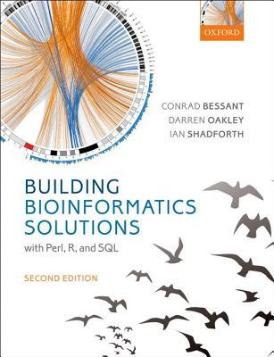 Building Bioinformatics Solutions 2nd edition, Bessant, Conrad; Oakley, Darren; Shadforth, Ian
