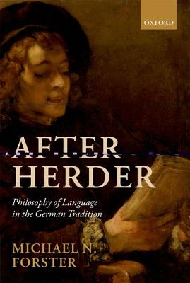 After Herder: Philosophy of Language in the German Tradition, Forster, Michael N.
