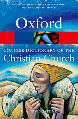 Image for The Concise Oxford Dictionary of the Christian Church (Oxford Quick Reference)