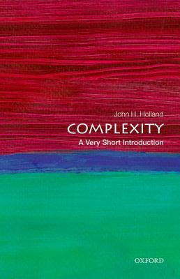 Complexity: A Very Short Introduction (Very Short Introductions), Holland, John H.