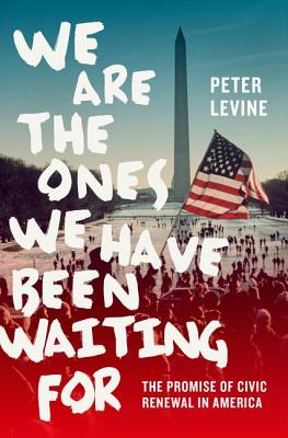 Image for We Are The Ones We Have Been Waiting For