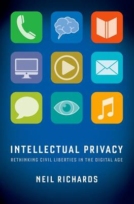 Image for Intellectual Privacy: Rethinking Civil Liberties in the Digital Age