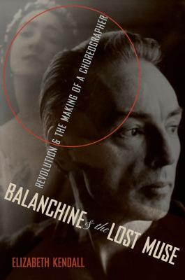 Image for Balanchine & the Lost Muse: Revolution & the Making of a Choreographer
