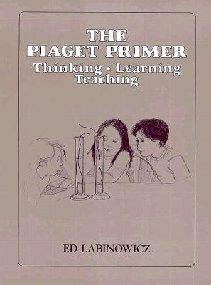 34104 THE PIAGET PRIMER: THINKING, LEARNING, TEACHING (INNOVATIVE LEARNING PRODUCTS), Education, Pearson
