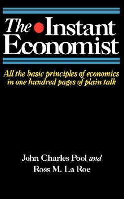 Instant Economist, The, Laroe, John Charles Pool; Ross M.