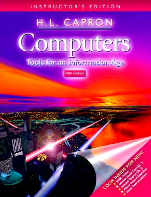 Computers : Tools for an Information Age (Instructor's Edition with Annotations), Capron, H. L.