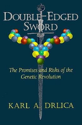 Doubled-edged Sword: The Promises And Risks Of The Genetics Revolution (Helix Books), Drlica, Carl