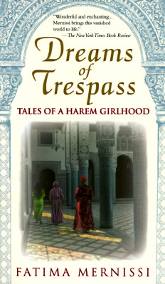 Dreams of Trespass : Tales of a Harem Girlhood, FATIMA MERNISSI
