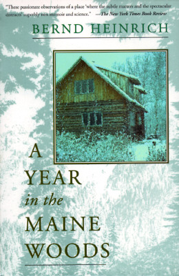 A Year In The Maine Woods, BERND HEINRICH