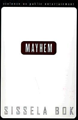 Image for Mayhem: Violence As Public Entertainment